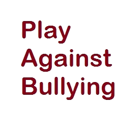 PLAY AGAINST BULLYING